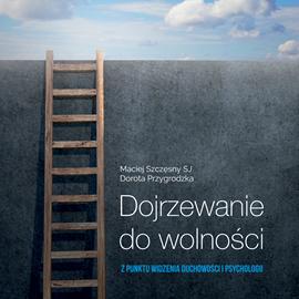 okładka Dojrzewanie do wolności. Z punktu widzenia duchowości i psychologii, Audiobook | Przygrodzka Dorota