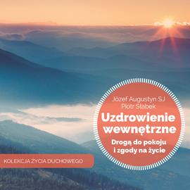 okładka Uzdrowienie wewnętrzne drogą pokoju i zgody na życie, Audiobook | Augustyn SJ Józef