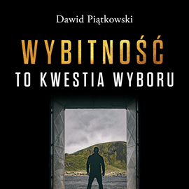 okładka Wybitność to kwestia wyboru, Audiobook   Piątkowski Dawid