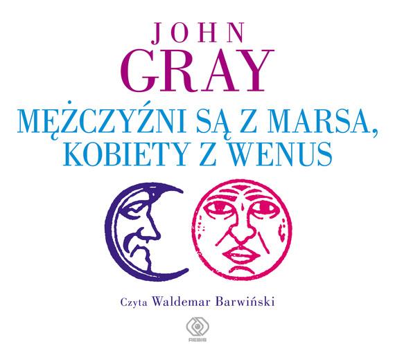 okładka Mężczyźni są z Marsa, kobiety z Wenus, Audiobook | John Gray