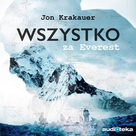 okładka Wszystko za Everestaudiobook | MP3 | Krakauer Jon