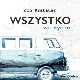okładka Wszystko za życie, Audiobook | Jon Krakauer