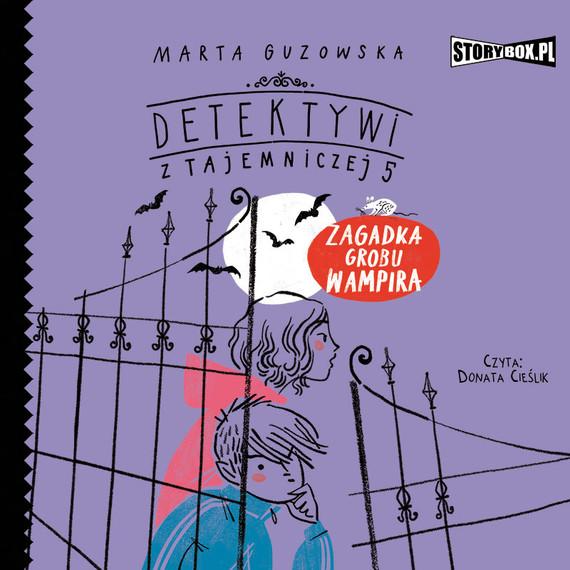 okładka Detektywi z Tajemniczej 5. Tom 2. Zagadka grobu wampiraaudiobook | MP3 | Marta Guzowska