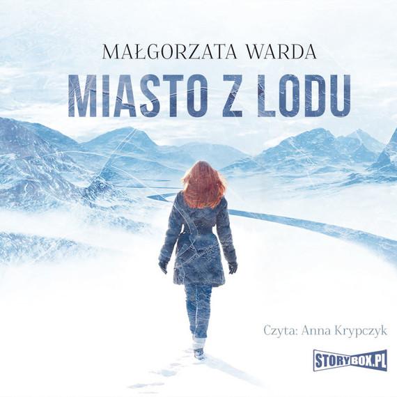 okładka Miasto z lodu, Audiobook | Małgorzata Warda