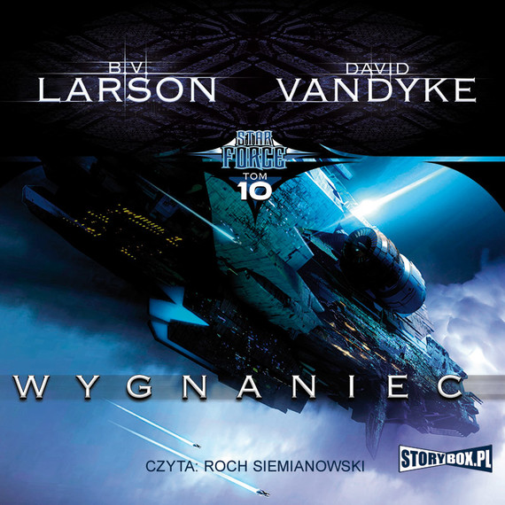 okładka Star Force. Tom 10. Wygnaniec, Audiobook | B.V. Larson Larson, David VanDyke