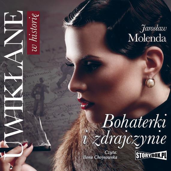 okładka Uwikłane w historię. Bohaterki i zdrajczynie, Audiobook | Jarosław  Molenda