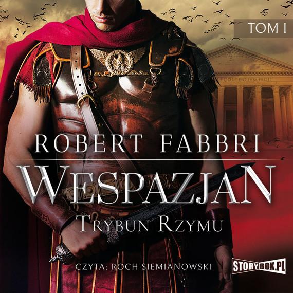 okładka Wespazjan. Tom I. Trybun Rzymuaudiobook | MP3 | Robert Fabbri