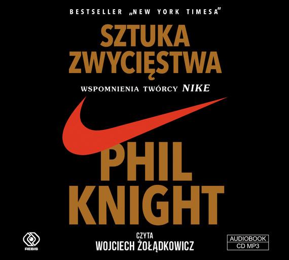 okładka Sztuka zwycięstwa. Wspomnienia twórcy NIKE, Audiobook | Phil Knight