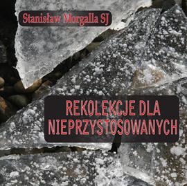 okładka Rekolekcje dla nieprzystosowanych, Audiobook | Morgalla SJ Stanisław