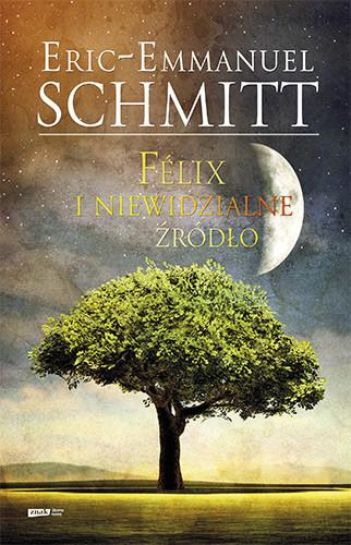 okładka Félix i niewidzialne źródło, Książka | Schmitt Eric-Emmanuel