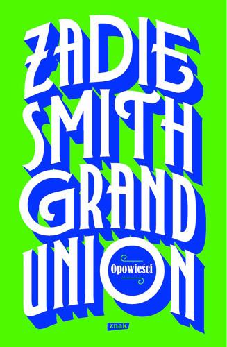okładka Grand Unionksiążka |  | Zadie Smith