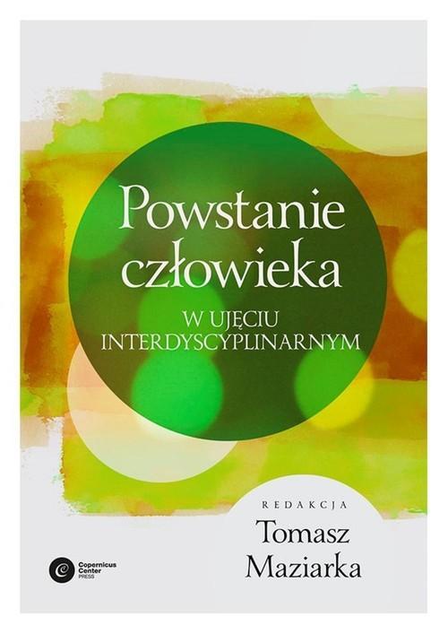 okładka Powstanie człowieka W ujęciu interdyscyplinarnym, Książka |