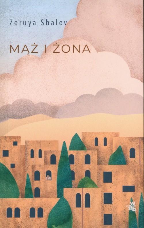 okładka Mąż i żona, Książka | Shalev Zeruya