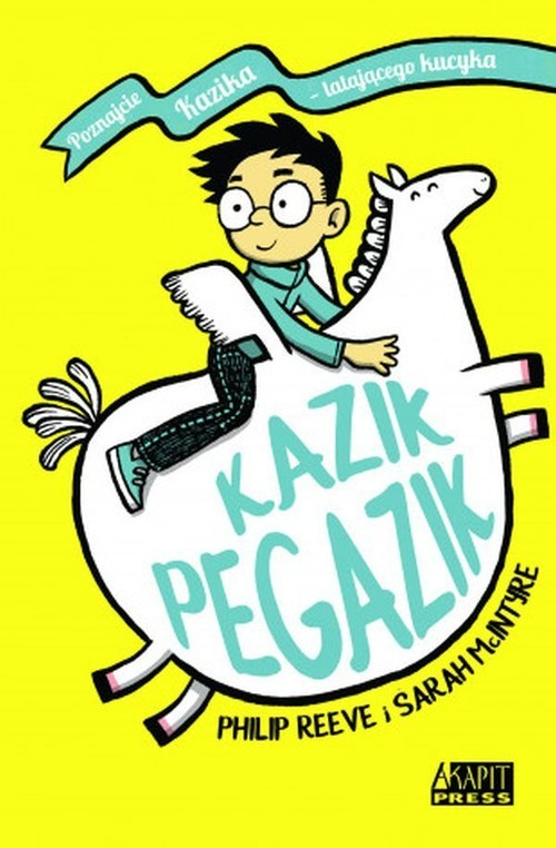 okładka Kazik Pegazik, Książka | Philip Reeve, Sarah McIntyre