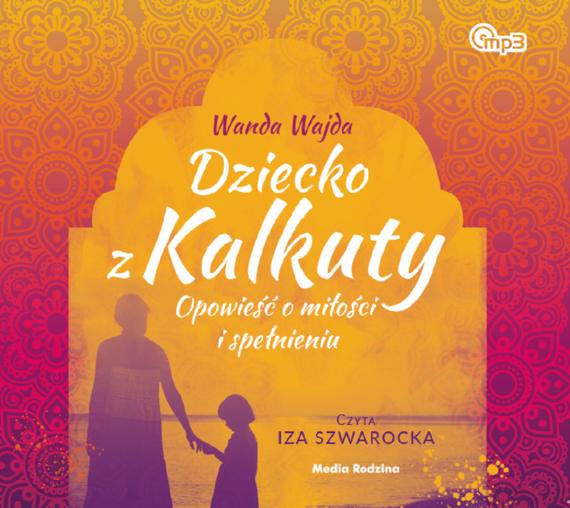 okładka Dziecko z Kalkuty mp3 download, Audiobook   Wanda Wajda