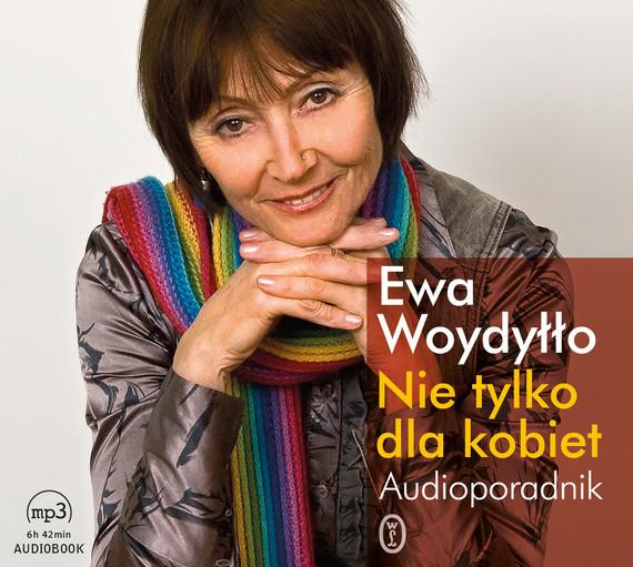 okładka Nie tylko dla kobiet. Audioporadnik, Audiobook   Ewa Woydyłło