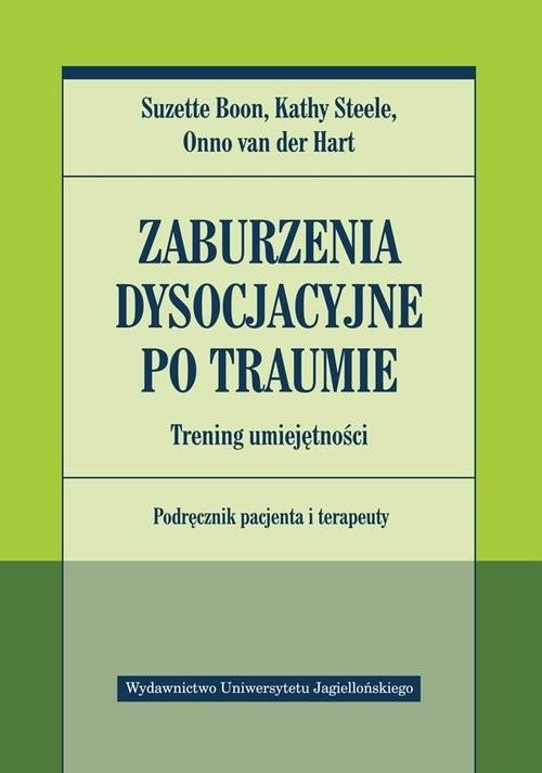 okładka Zaburzenia dysocjacyjne po traumie Trening umiejętności Podręcznik pacjenta i terapeuty, Książka | Suzette Boon, Kathy Steele, der Hart Onno van