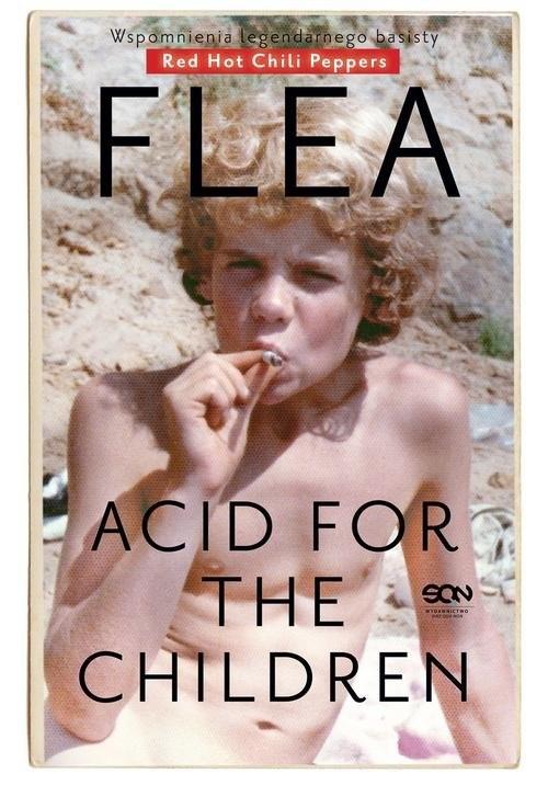 okładka Flea Acid for the Children Wspomnienia legendarnego basisty, Książka | Balzary Michael