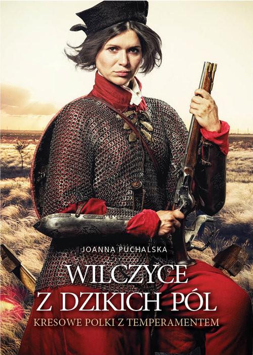okładka Wilczyce z dzikich pól Kresowe Polki z temperamentem, Książka | Puchalska Joanna