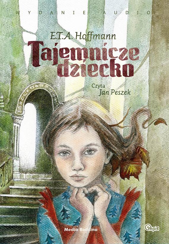 okładka Tajemnicze dziecko, Audiobook | E.T.A. Hoffmann