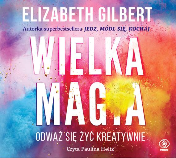 okładka Wielka Magiaaudiobook | MP3 | Elizabeth Gilbert