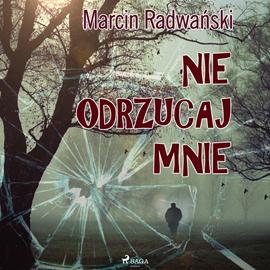 okładka Nie odrzucaj mnieaudiobook | MP3 | Radwański Marcin