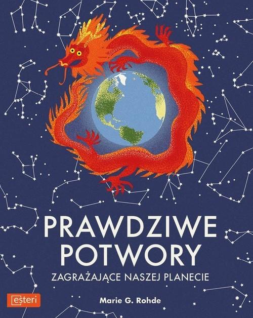 okładka Prawdziwe potwory zagrażające naszej planecie, Książka | Marie G. Rohde