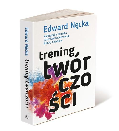 okładka Trening twórczości, Książka | Edward Nęcka, Aleksandra Gruszka, Orzechowski