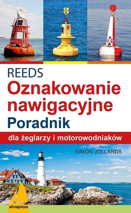 okładka REEDS Światła znaki i oznakowanie nawigacyjne Poradnik dla żeglarzy i motorowodniaków, Książka | Jollands Simon