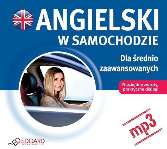 okładka Angielski w samochodzie. Dla średnio zaawansowanychaudiobook   MP3   autor zbiorowy