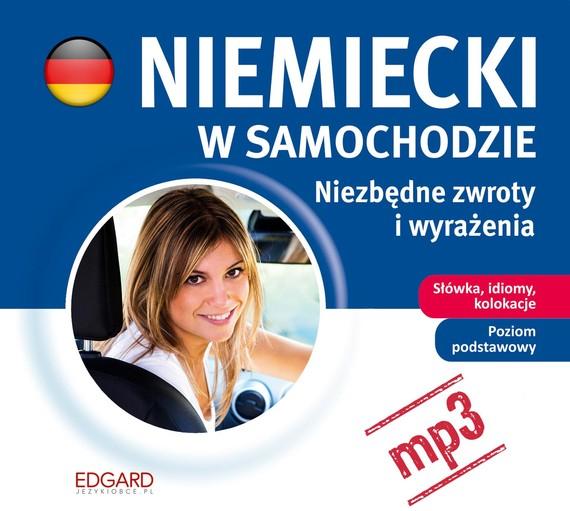 okładka Niemiecki w samochodzie - Niezbędne zwroty i wyrażeniaaudiobook | MP3 | autor zbiorowy