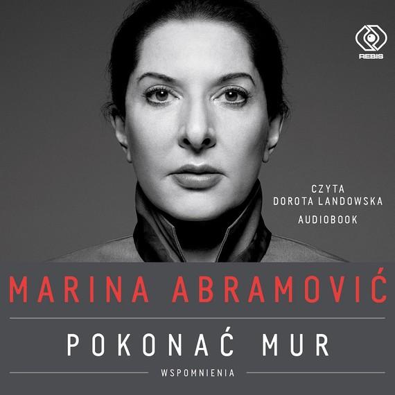okładka Marina Abramović. Pokonać mur. Wspomnieniaaudiobook | MP3 | Marina Abramović