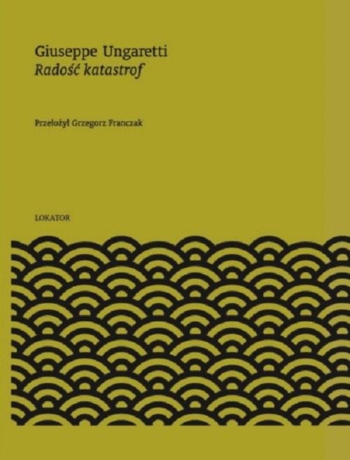 okładka Radość katastrof, Książka | Ungaretti Giuseppe