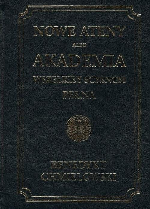 okładka Nowe Ateny albo Akademia wszelkiey scyencyi pełna - TOM IV, Książka | Chmielowski Benedykt