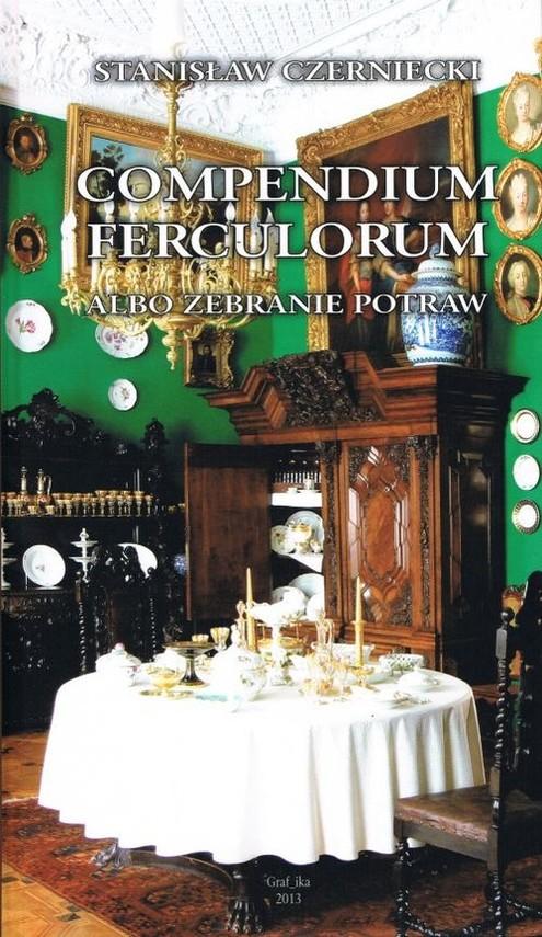 okładka Compendium Ferculorum, albo Zebranie Potrawksiążka |  | Czerniecki Stanisław