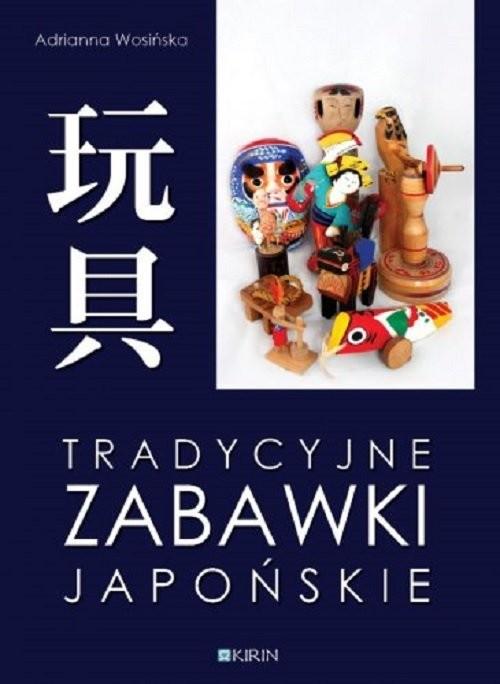 okładka Tradycyjne zabawki japońskie, Książka | Wosińska Adrianna