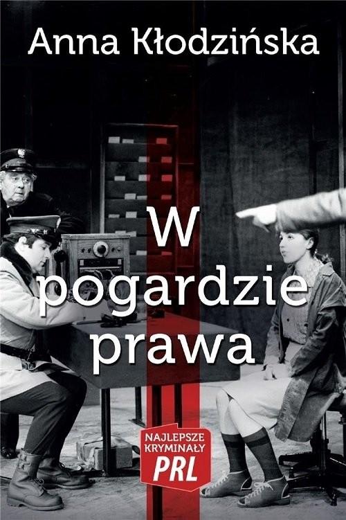 okładka W pogardzie prawa, Książka | Kłodzińska Anna
