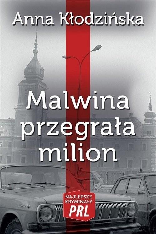 okładka Malwina przegrała milion, Książka | Kłodzińska Anna