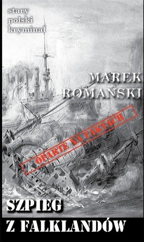 okładka Szpieg z Falklandów, Książka | Marek Romański