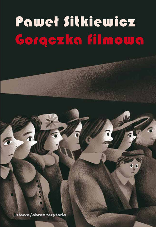 okładka Gorączka filmowa Kinomania w międzywojennej Polsce, Książka | Paweł Sitkiewicz
