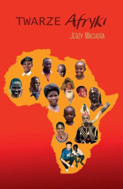 okładka Twarze Afryki, Książka | Machura Jerzy