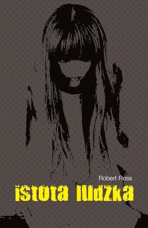 okładka Istota Ludzka, Książka | Ross Robert