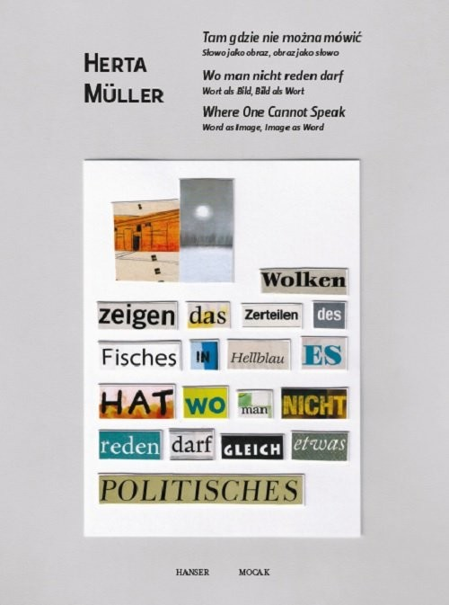 okładka Herta Muller Tam gdzie nie można mówić Słowo jako obraz, obraz jako słowo, Książka |