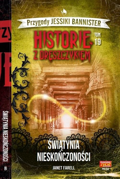 okładka Historie z dreszczykiem J.Bannister 19 ŚWIĄTYNIA NIESKOŃCZONOŚCI, Książka | Janet Farell