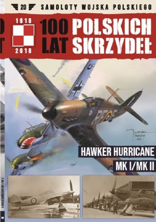 okładka 100 lat polskich skrzydeł Tom 20 Hawker Hurricane MK I, MK II, Książka  