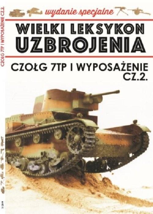 okładka Wielki Leksykon Uzbrojenia Wrzesień Wydanie Specjalne Tom 7 Czołg 7TP i wyposażenie cz.2, Książka |