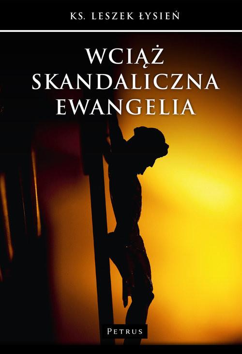 okładka Wciąż skandaliczna Ewangelia, Książka | Łysień Leszek