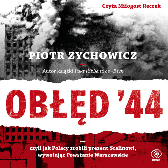 okładka Obłęd '44audiobook | MP3 | Piotr Zychowicz
