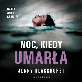okładka Noc, kiedy umarłaaudiobook | MP3 | Blackhurst Jenny