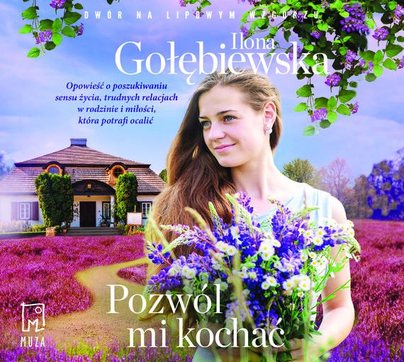 okładka Pozwól mi kochaćaudiobook | MP3 | Ilona Gołębiewska